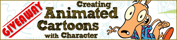 Giveaway: Creating Animated Cartoons with Character