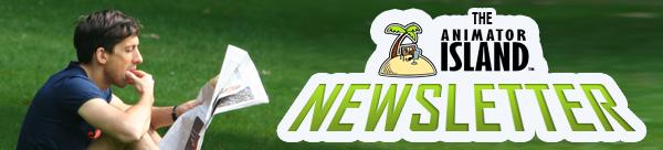 The Animator Island Newsletter is Here!