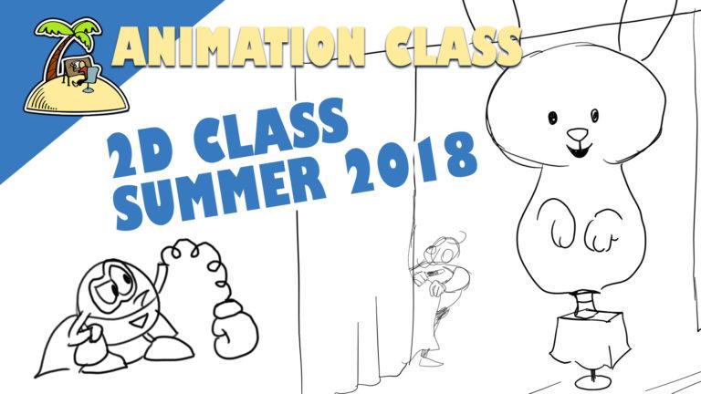 2D Animation Class – Summer 2018