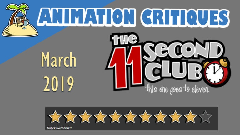 11 Second Club March 2019 – animation critiques and feedback